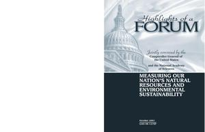 Primary view of object titled 'Measuring Our Nation's Natural Resources and Environmental Sustainability: Highlights of a Forum Jointly Convened by the Comptroller General of the United States and the National Academy of Science'.