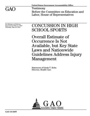 Primary view of object titled 'Concussion in High School Sports: Overall Estimate of Occurrence Is Not Available, but Key State Laws and Nationwide Guidelines Address Injury Management'.