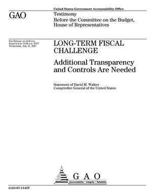 Primary view of object titled 'Long-Term Fiscal Challenge: Additional Transparency and Controls Are Needed'.