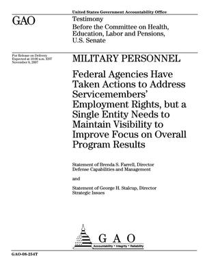 Primary view of object titled 'Military Personnel: Federal Agencies Have Taken Actions to Address Servicemembers' Employment Rights, but a Single Entity Needs to Maintain Visibility to Improve Focus on Overall Program Results'.