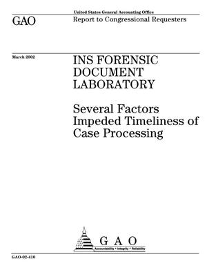 Primary view of object titled 'INS Forensic Document Laboratory: Several Factors Impeded Timeliness of Case Processing'.