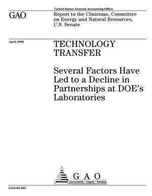 Primary view of object titled 'Technology Transfer: Several Factors Have Led to a Decline in Partnerships at DOE's Laboratories'.