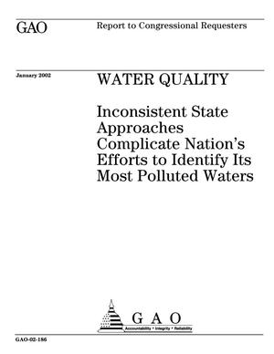 Primary view of object titled 'Water Quality: Inconsistent State Approaches Complicate Nation's Efforts to Identify Its Most Polluted Waters'.