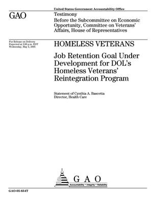 Primary view of object titled 'Homeless Veterans: Job Retention Goal Under Development for DOL's Homeless Veterans' Reintegration Program'.