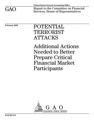 Primary view of object titled 'Potential Terrorist Attacks: Additional Actions Needed to Better Prepare Critical Financial Market Participants'.
