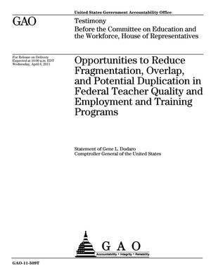 Primary view of object titled 'Opportunities to Reduce Fragmentation, Overlap, and Potential Duplication in Federal Teacher Quality and Employment and Training Programs'.