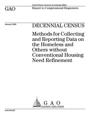 Primary view of object titled 'Decennial Census: Methods for Collecting and Reporting Data on the Homeless and Others without Conventional Housing Need Refinement'.