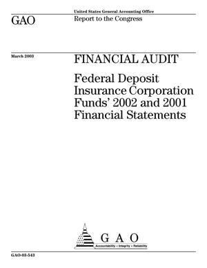 Primary view of object titled 'Financial Audit: Federal Deposit Insurance Corporation Funds' 2002 and 2001 Financial Statements'.