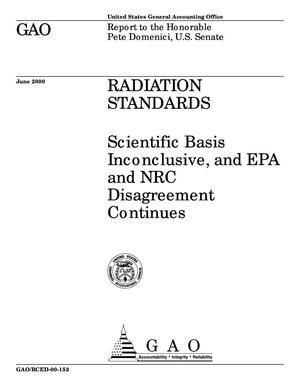 Primary view of object titled 'Radiation Standards: Scientific Basis Inconclusive, and EPA and NRC Disagreement Continues'.