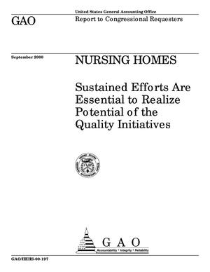 Primary view of object titled 'Nursing Homes: Sustained Efforts Are Essential to Realize Potential of the Quality Initiatives'.