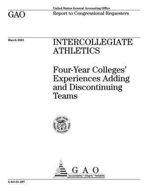Primary view of object titled 'Intercollegiate Athletics: Four-Year Colleges' Experiences Adding and Discontinuing Teams'.