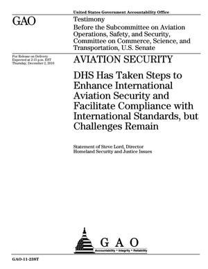 Primary view of object titled 'Aviation Security: DHS Has Taken Steps to Enhance International Aviation Security and Facilitate Compliance with International Standards, but Challenges Remain'.