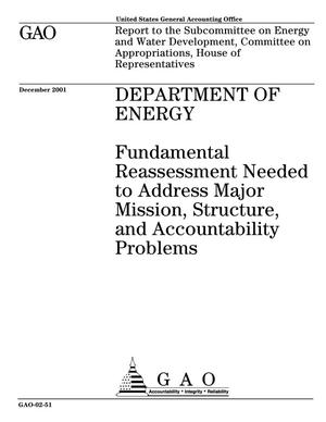 Primary view of object titled 'Department of Energy: Fundamental Reassessment Needed to Address Major Mission, Structure, and Accountability Problems'.