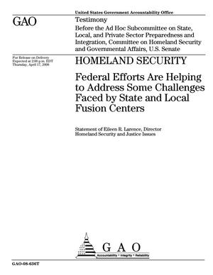 Primary view of object titled 'Homeland Security: Federal Efforts Are Helping to Address Some Challenges Faced by State and Local Fusion Centers'.