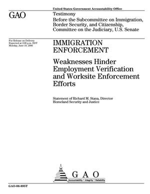 Primary view of object titled 'Immigration Enforcement: Weaknesses Hinder Employment Verification and Worksite Enforcement Efforts'.