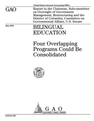 Primary view of object titled 'Bilingual Education: Four Overlapping Programs Could Be Consolidated'.