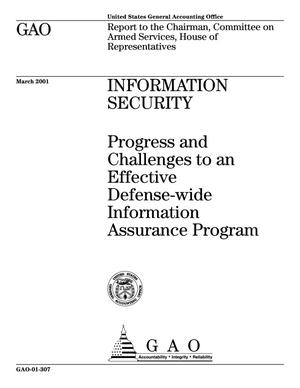 Primary view of object titled 'Information Security: Progress and Challenges to an Effective Defense-wide Information Assurance Program'.