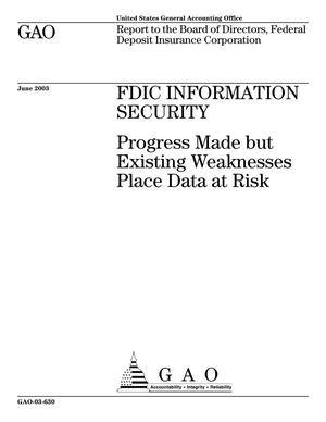 Primary view of object titled 'FDIC Information Security: Progress Made but Existing Weaknesses Place Data at Risk'.