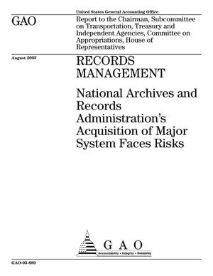 Primary view of object titled 'Records Management: National Archives and Records Administration's Acquisition of Major System Faces Risks'.