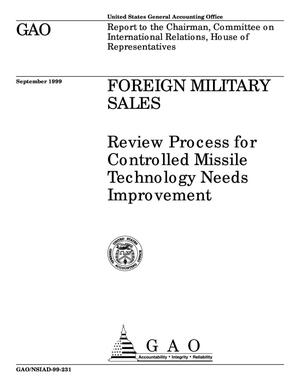 Primary view of object titled 'Foreign Military Sales: Review Process for Controlled Missile Technology Needs Improvement'.