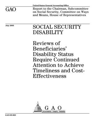 Primary view of object titled 'Social Security Disability: Reviews of Beneficiaries' Disability Status Require Continued Attention to Achieve Timeliness and Cost-Effectiveness'.