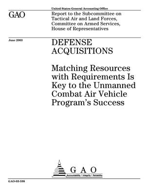 Primary view of object titled 'Defense Acquisitions: Matching Resources with Requirements Is Key to the Unmanned Combat Air Vehicle Program's Success'.