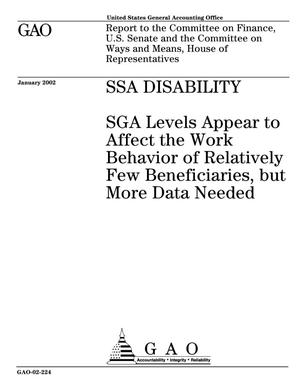 Primary view of object titled 'SSA Disability: SGA Levels Appear to Affect the Work Behavior of Relatively Few Beneficiaries, but More Data Needed'.