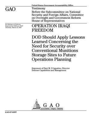 Primary view of object titled 'Operation Iraqi Freedom: DOD Should Apply Lessons Learned Concerning the Need for Security over Conventional Munitions Storage Sites to Future Operations Planning'.