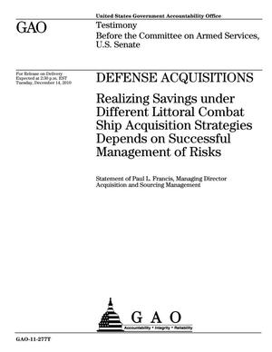 Primary view of object titled 'Defense Acquisitions: Realizing Savings under Different Littoral Combat Ship Acquisition Strategies Depends on Successful Management of Risks'.