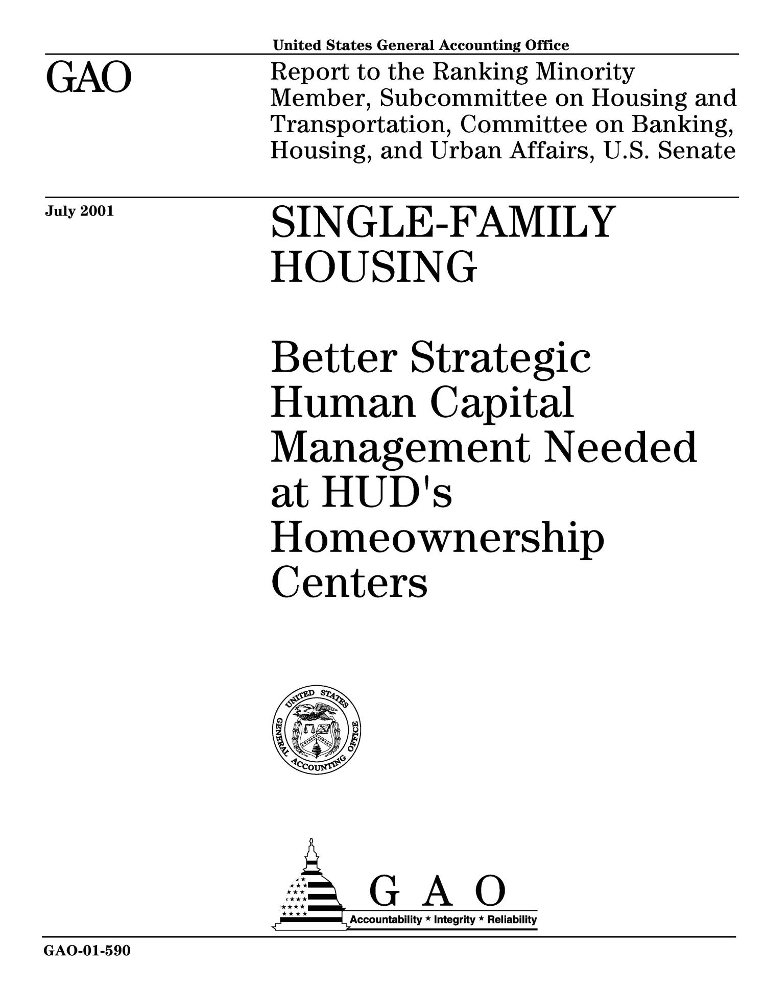 Single-Family Housing: Better Strategic Human Capital Management Needed at HUD's Homeownership Centers                                                                                                      [Sequence #]: 1 of 58