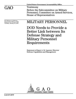 Primary view of object titled 'Military Personnel: DOD Needs to Provide a Better Link between Its Defense Strategy and Military Personnel Requirements'.