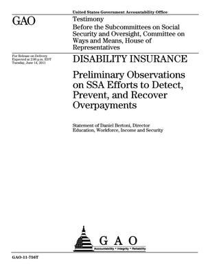Primary view of object titled 'Disability Insurance: Preliminary Observations on SSA Efforts to Detect, Prevent, and Recover Overpayments'.