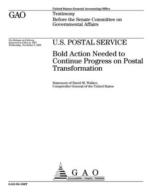 Primary view of object titled 'U.S. Postal Service: Bold Action Needed to Continue Progress on Postal Transformation'.