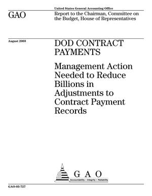 Primary view of object titled 'DOD Contract Payments: Management Action Needed to Reduce Billions in Adjustments to Contract Payment Records'.