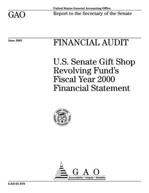 Primary view of object titled 'Financial Audit: U.S. Senate Gift Shop Revolving Fund's Fiscal Year 2000 Financial Statement'.