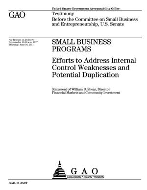 Primary view of object titled 'Small Business Programs: Efforts to Address Internal Control Weaknesses and Potential Duplication'.