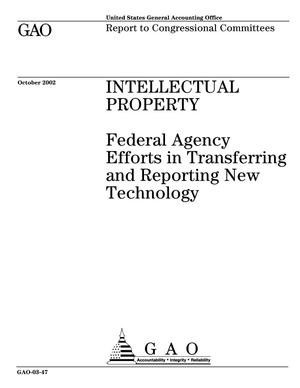 Primary view of object titled 'Intellectual Property: Federal Agency Efforts in Transferring and Reporting New Technology'.