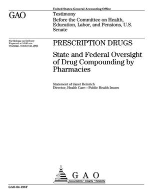 Primary view of object titled 'Prescription Drugs: State and Federal Oversight of Drug Compounding by Pharmacies'.