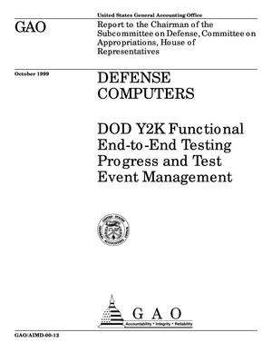 Primary view of object titled 'Defense Computers: DOD Y2K Functional End-to-End Testing Progress and Test Event Management'.