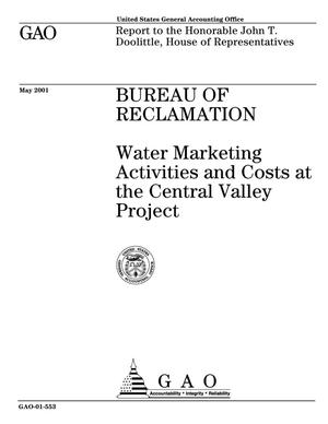 Primary view of object titled 'Bureau of Reclamation: Water Marketing Activities and Costs at the Central Valley Project'.