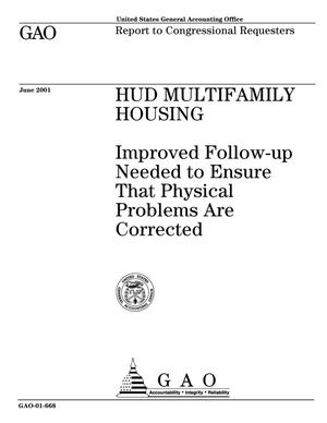 Primary view of object titled 'HUD Multifamily Housing: Improved Follow-up Needed to Ensure That Physical Problems Are Corrected'.