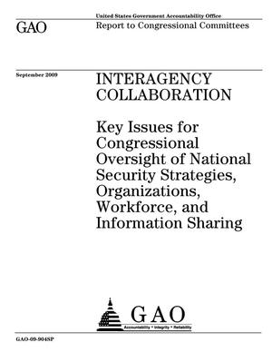 Primary view of object titled 'Interagency Collaboration: Key Issues for Congressional Oversight of National Security Strategies, Organizations, Workforce, and Information Sharing'.