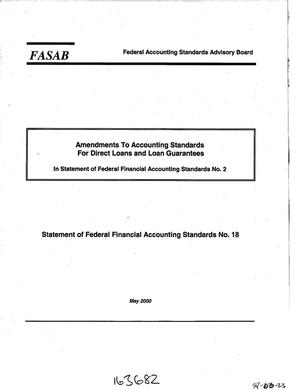 Primary view of object titled 'Federal Accounting Standards Advisory Board: Amendments To Accounting Standards For Direct Loans and Loan Guarantees: Statement of Federal Financial Accounting Standards No. 18'.