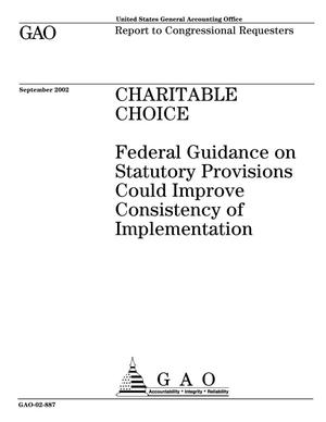 Primary view of object titled 'Charitable Choice: Federal Guidance on Statutory Provisions Could Improve Consistency of Implementation'.
