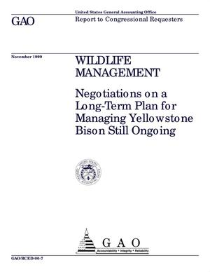 Primary view of object titled 'Wildlife Management: Negotiations on a Long-Term Plan for Managing Yellowstone Bison Still Ongoing'.