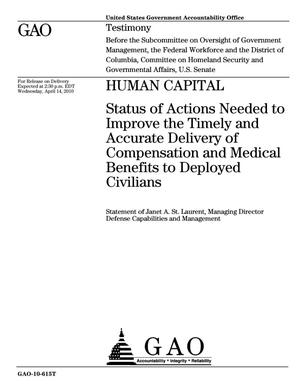 Primary view of object titled 'Human Capital: Status of Actions Needed to Improve the Timely and Accurate Delivery of Compensation and Medical Benefits to Deployed Civilians'.