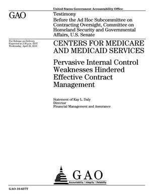 Primary view of object titled 'Centers for Medicare and Medicaid Services: Pervasive Internal Control Weaknesses Hindered Effective Contract Management'.
