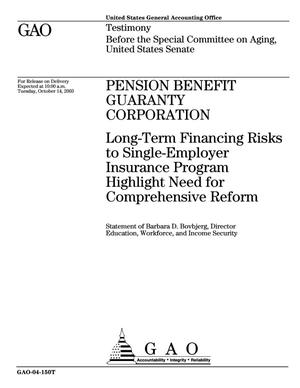 Primary view of object titled 'Pension Benefit Guaranty Corporation: Long-Term Financing Risks to Single-Employer Insurance Program Highlight Need for Comprehensive Reform'.