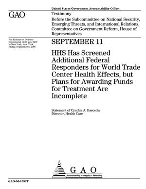 Primary view of object titled 'September 11: HHS Has Screened Additional Federal Responders for World Trade Center Health Effects, but Plans for Awarding Funds for Treatment Are Incomplete'.