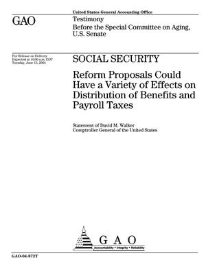 Primary view of object titled 'Social Security: Reform Proposals Could Have a Variety of Effects on Distribution of Benefits and Payroll Taxes'.